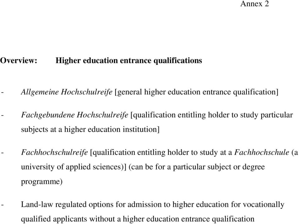 [qualification entitling holder to study at a Fachhochschule (a university of applied sciences)] (can be for a particular subject or degree