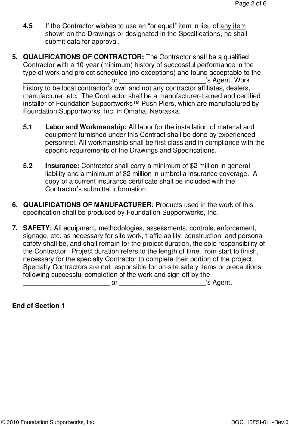 found acceptable to the or s Agent. Work history to be local contractor s own and not any contractor affiliates, dealers, manufacturer, etc.