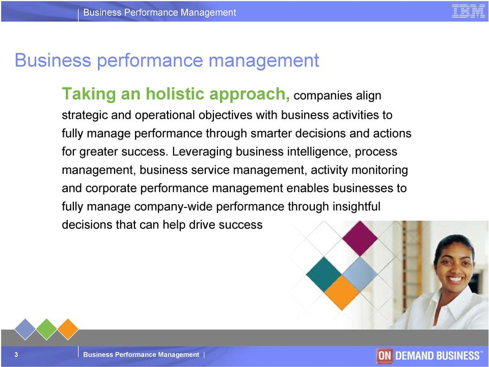 Leveraging business intelligence, process management, business service management, activity monitoring and corporate