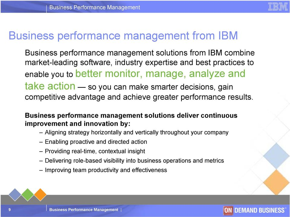 Business performance management solutions deliver continuous improvement and innovation by: Aligning strategy horizontally and vertically throughout your company Enabling