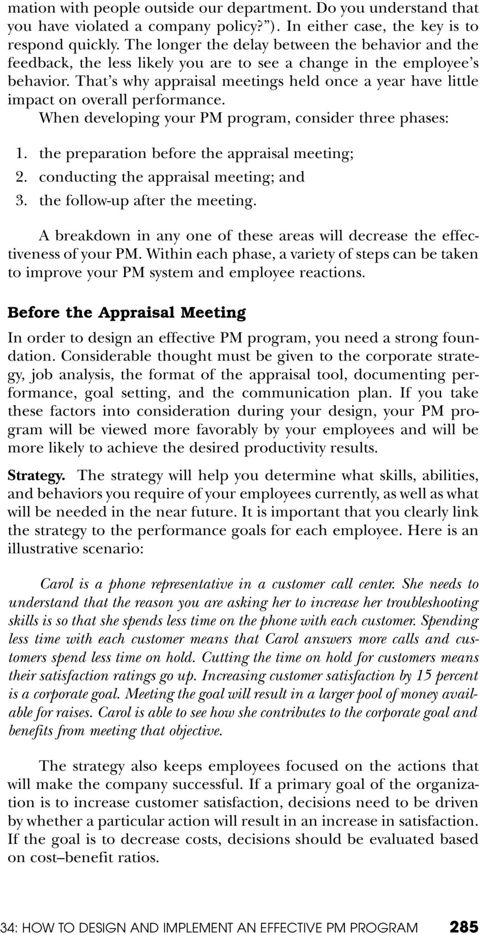 That s why appraisal meetings held once a year have little impact on overall performance. When developing your PM program, consider three phases: 1. the preparation before the appraisal meeting; 2.