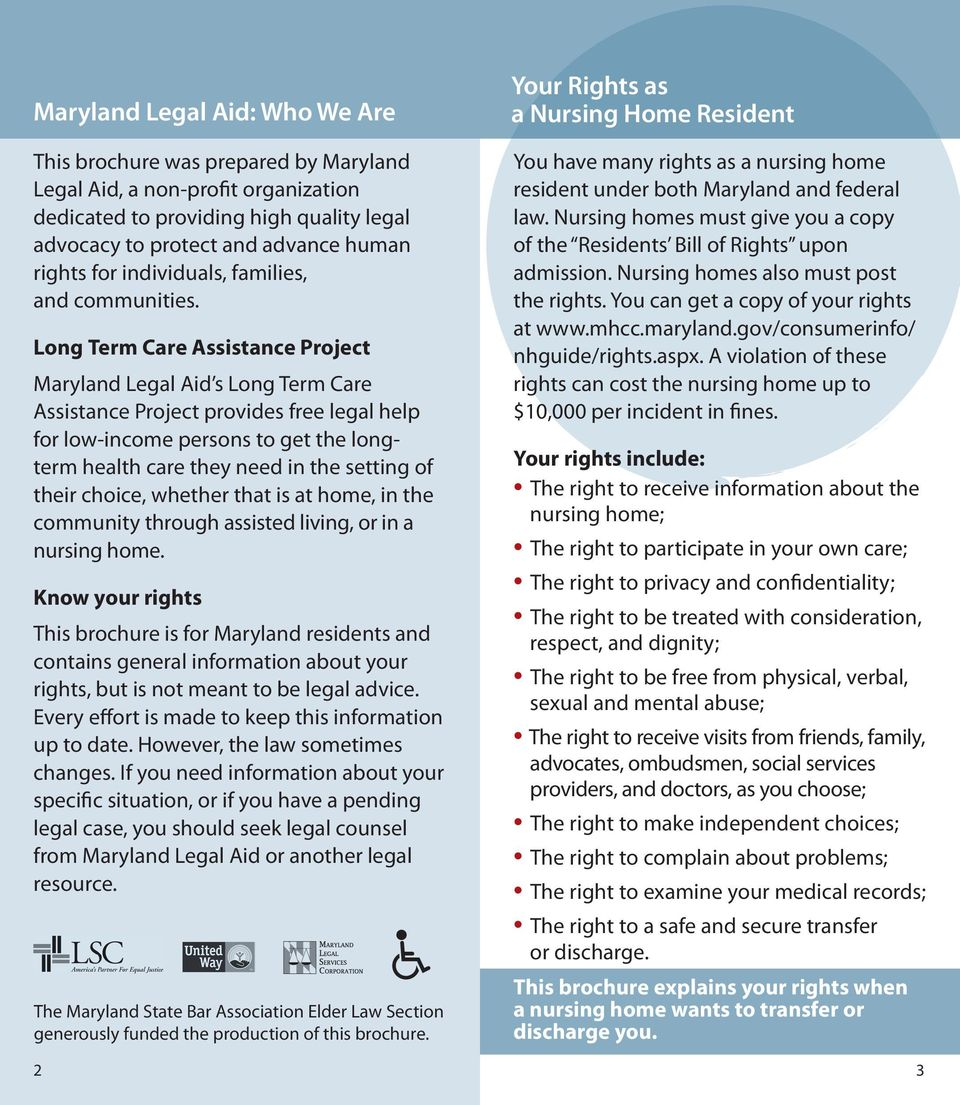 Long Term Care Assistance Project Maryland Legal Aid s Long Term Care Assistance Project provides free legal help for low-income persons to get the longterm health care they need in the setting of