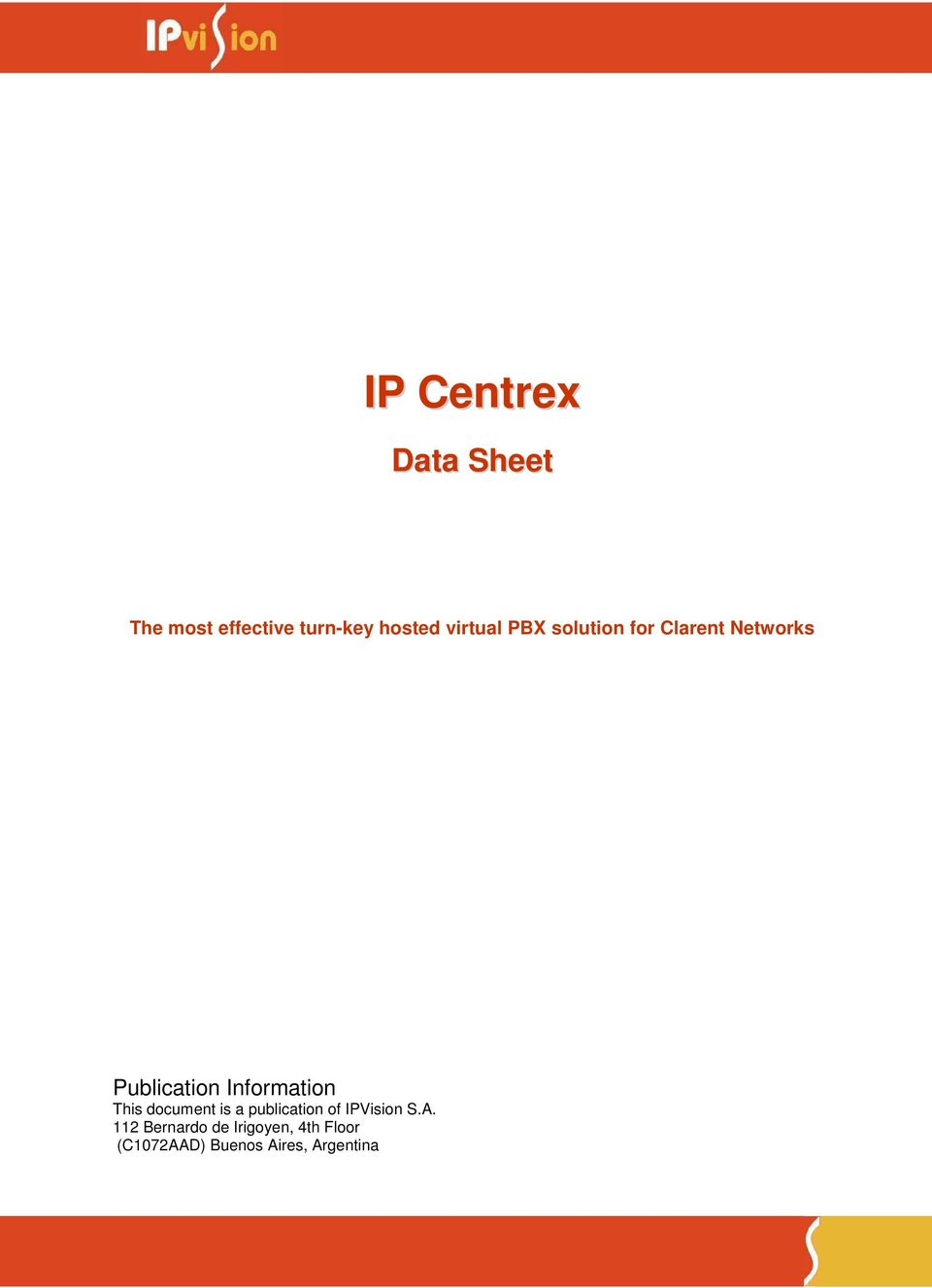 Information This document is a publication of IPVision S.A.