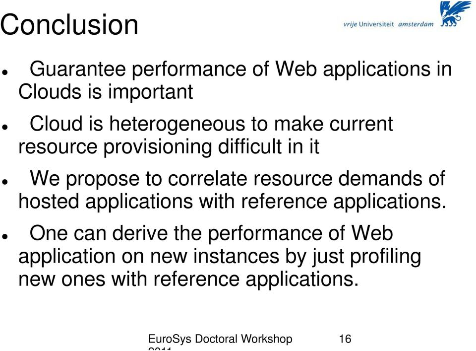 resource demands of hosted applications with reference applications.