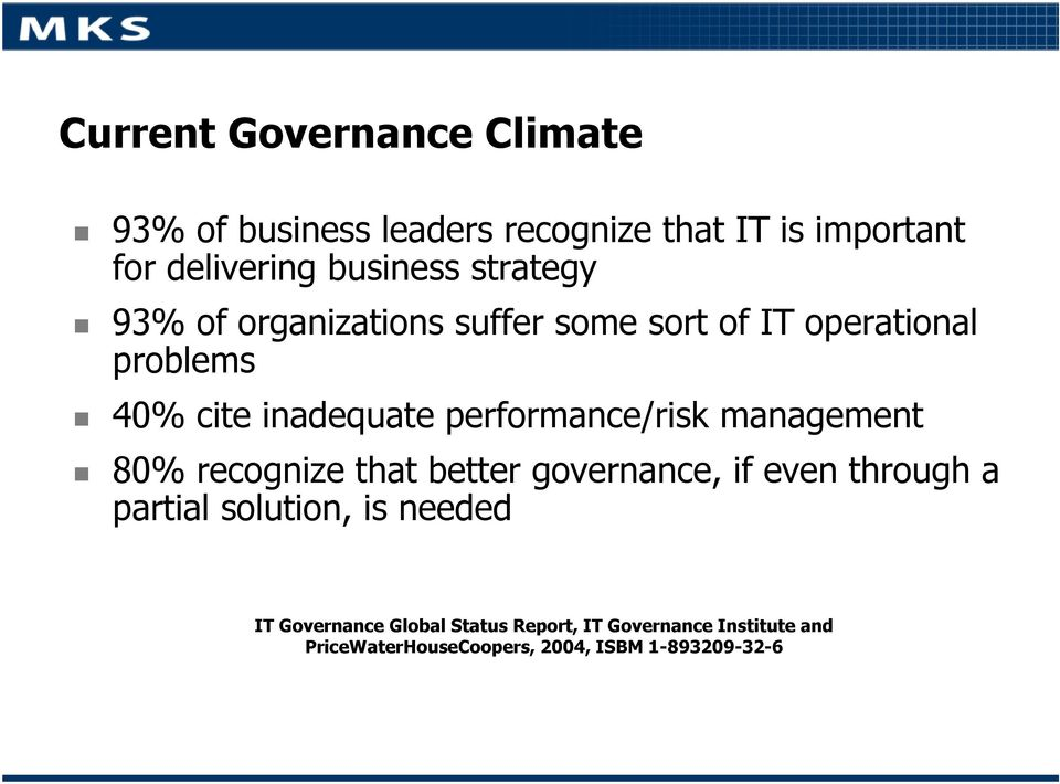 performance/risk management 80% recognize that better governance, if even through a partial solution, is