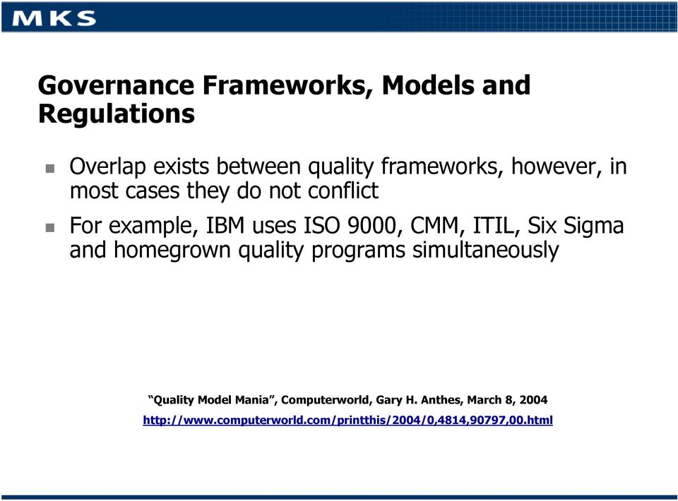 Sigma and homegrown quality programs simultaneously Quality Model Mania, Computerworld,