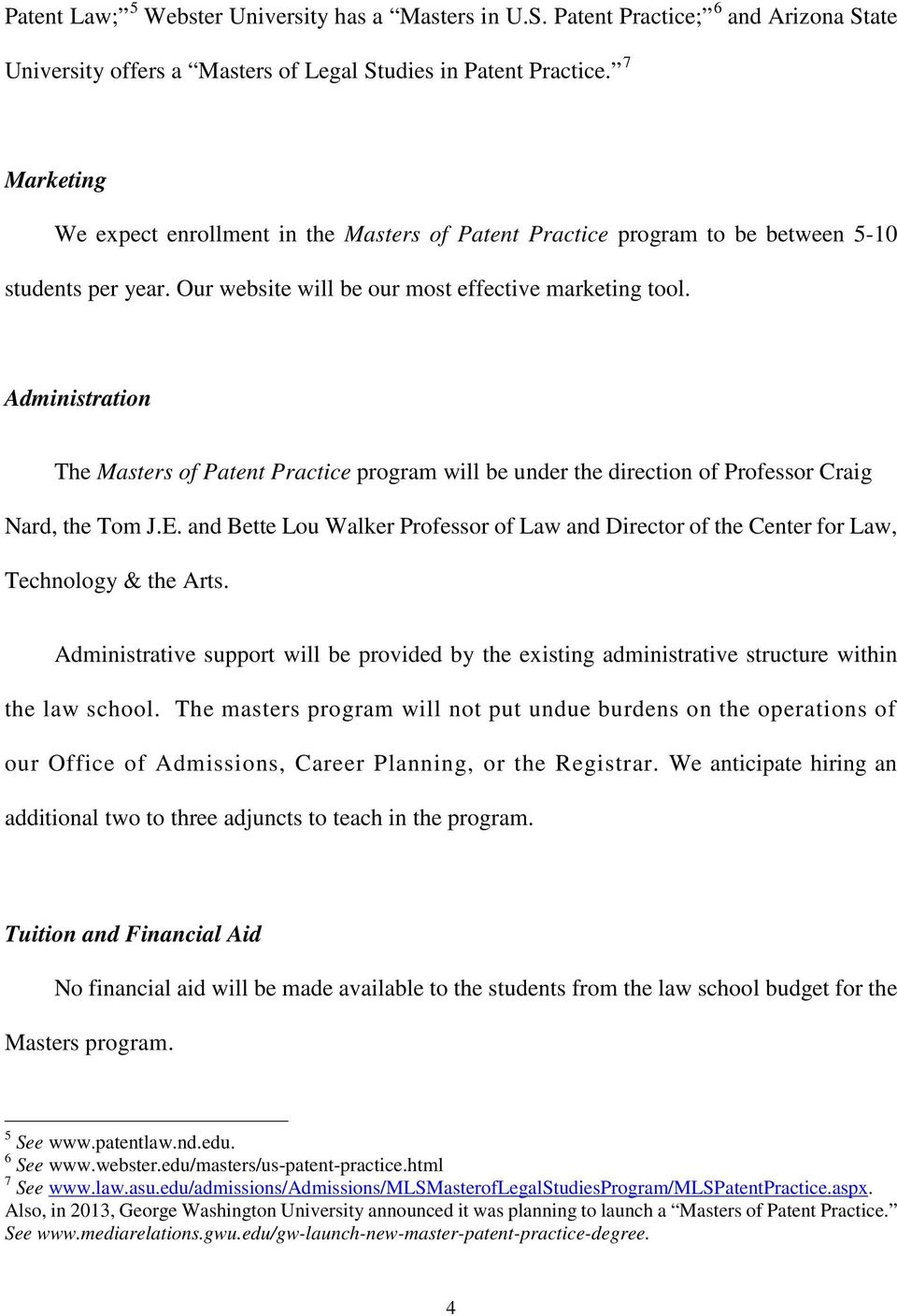 Administration The Masters of Patent Practice program will be under the direction of Professor Craig Nard, the Tom J.E.