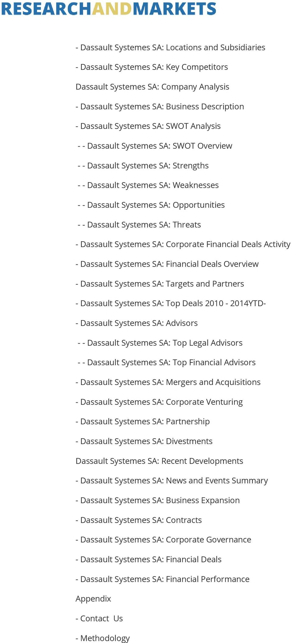 Threats - Dassault Systemes SA: Corporate Financial Deals Activity - Dassault Systemes SA: Financial Deals Overview - Dassault Systemes SA: Targets and Partners - Dassault Systemes SA: Top Deals