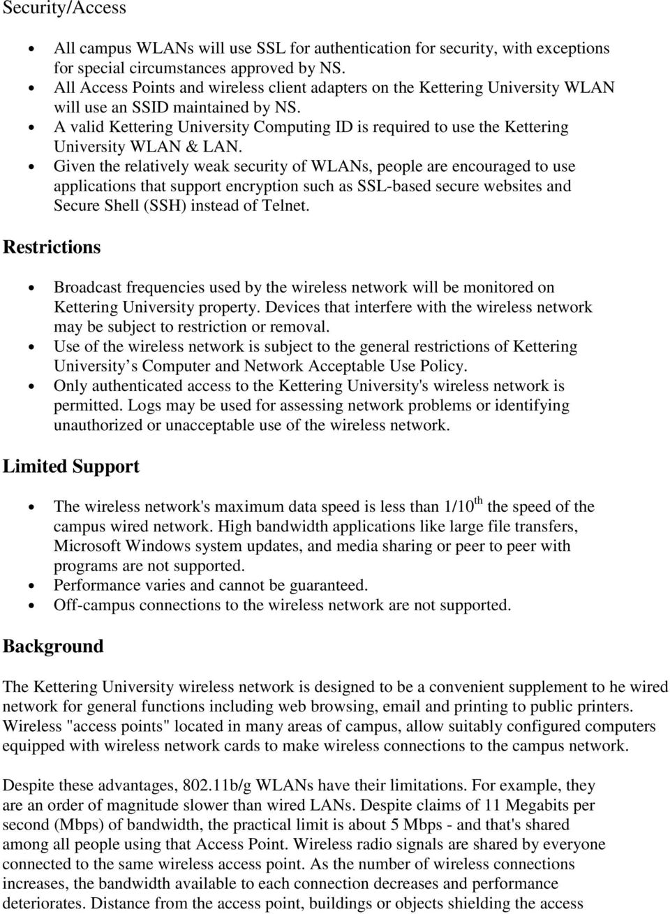A valid Kettering University Computing ID is required to use the Kettering University WLAN & LAN.