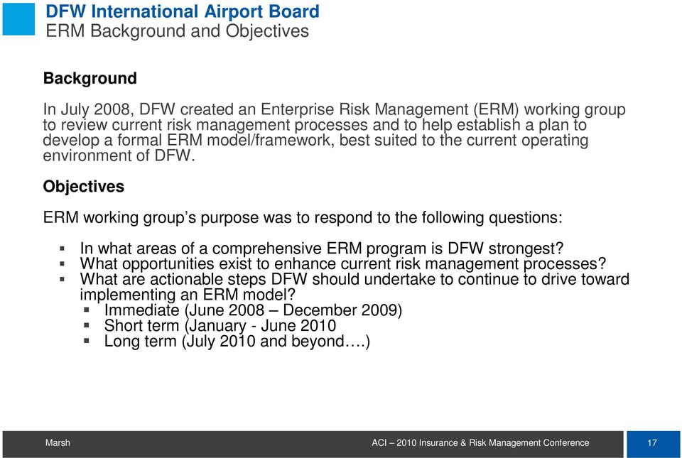 Objectives ERM working group s purpose was to respond to the following questions: In what areas of a comprehensive ERM program is DFW strongest?