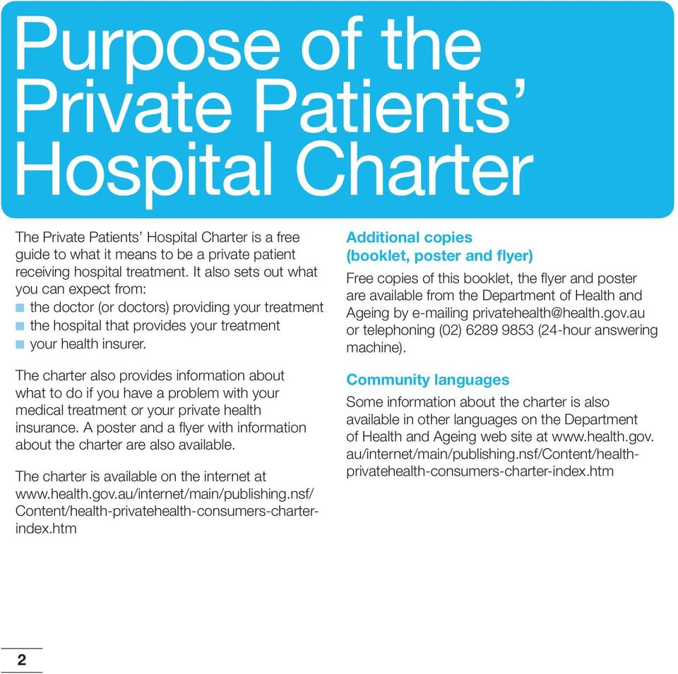 The charter also provides information about what to do if you have a problem with your medical treatment or your private health insurance.
