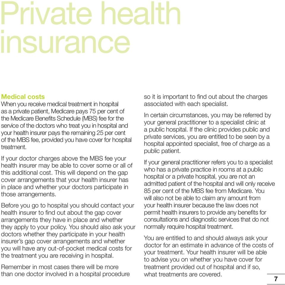 If your doctor charges above the MBS fee your health insurer may be able to cover some or all of this additional cost.