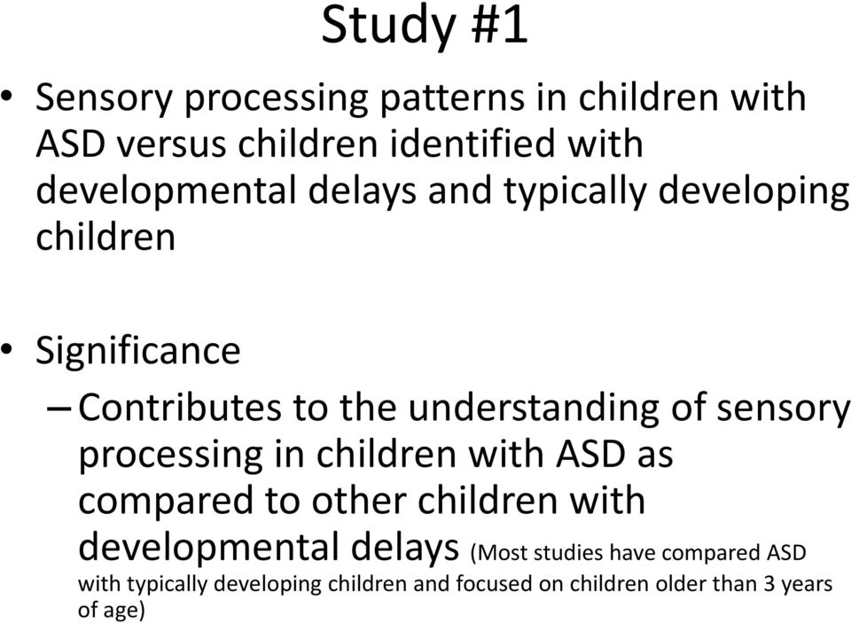of sensory processing in children with ASD as compared to other children with developmental delays