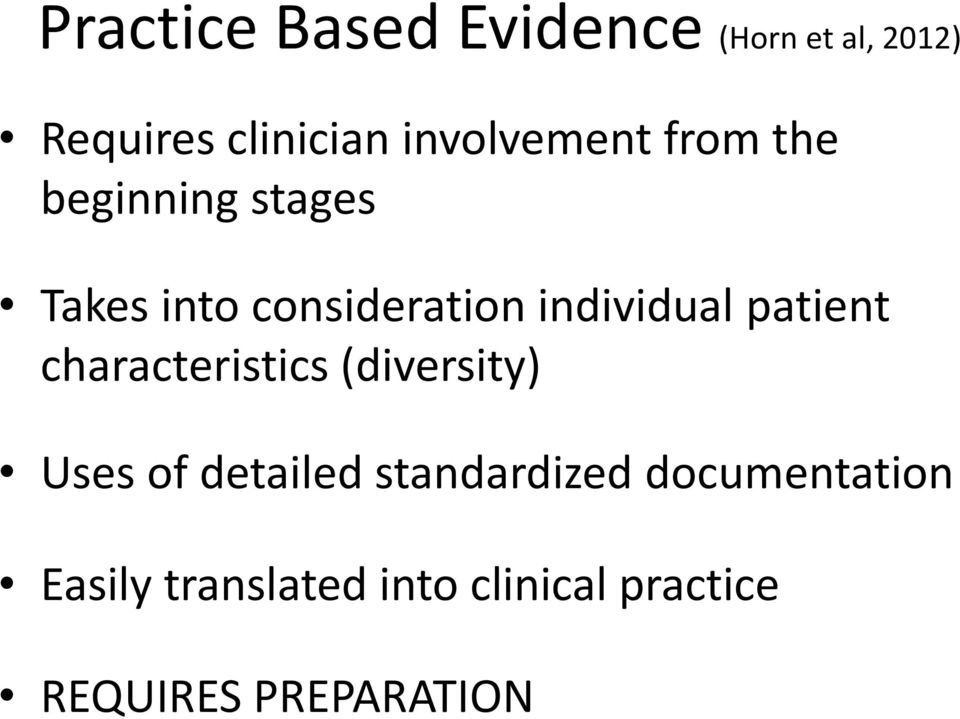individual patient characteristics (diversity) Uses of detailed