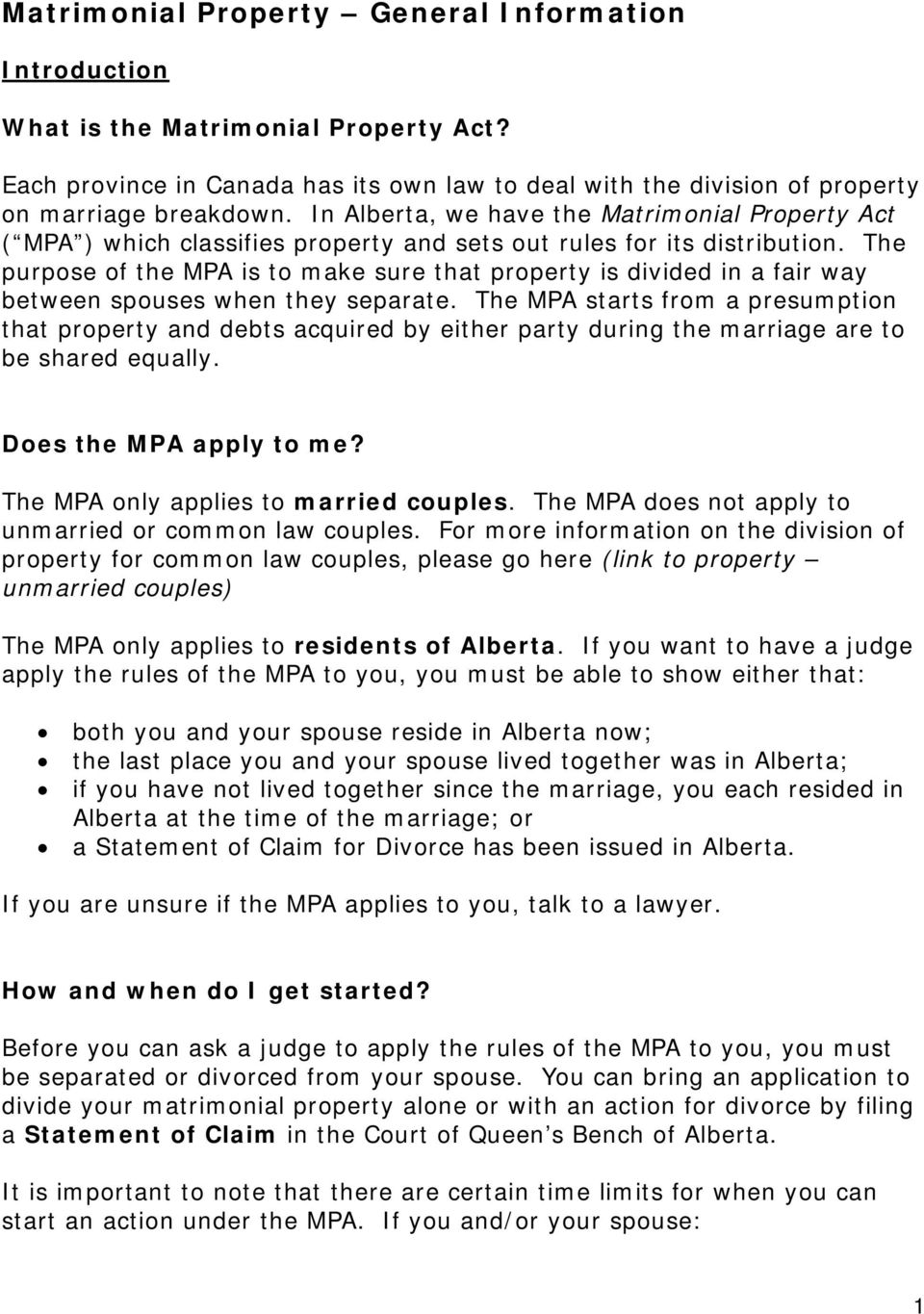 The purpose of the MPA is to make sure that property is divided in a fair way between spouses when they separate.