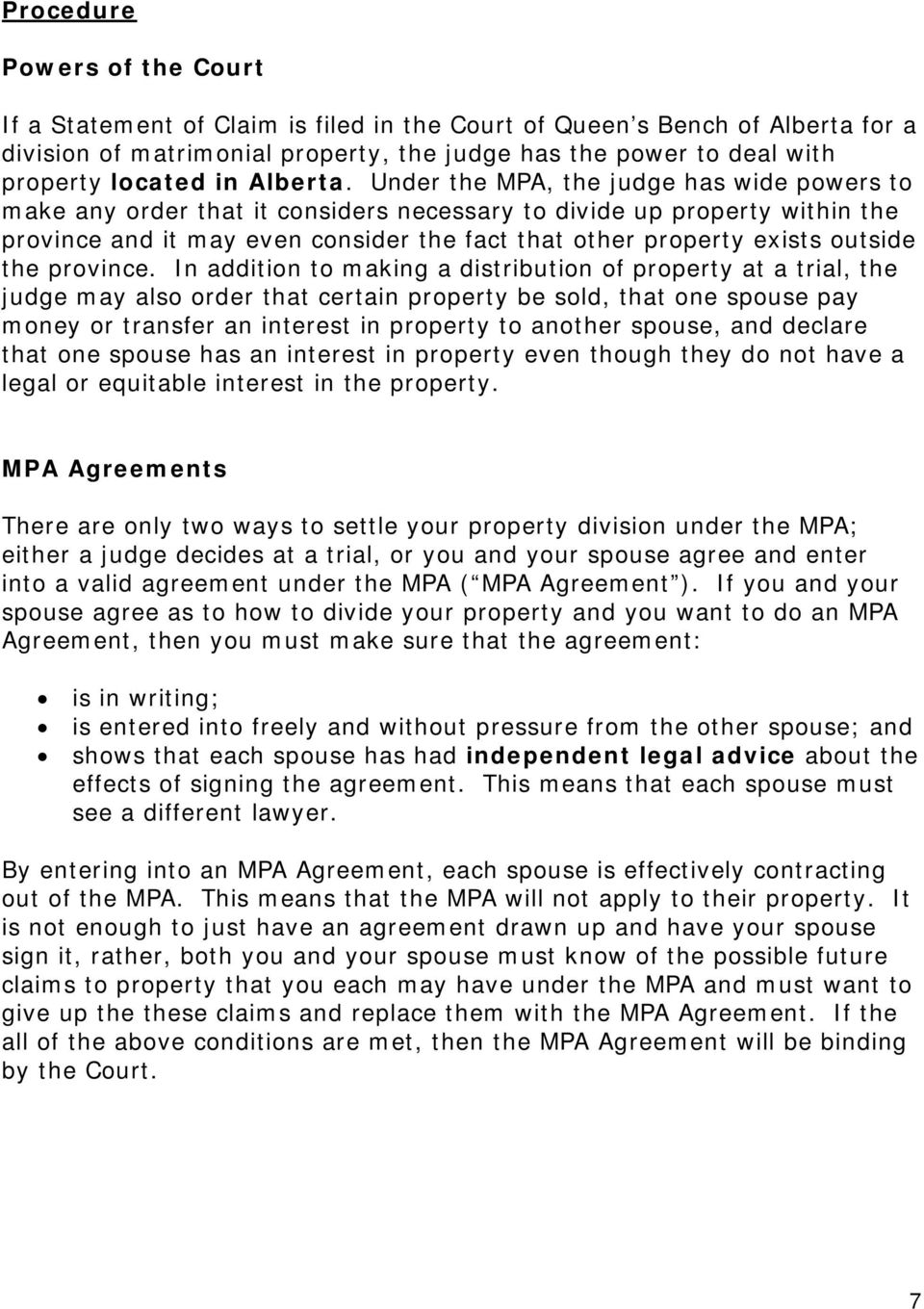Under the MPA, the judge has wide powers to make any order that it considers necessary to divide up property within the province and it may even consider the fact that other property exists outside