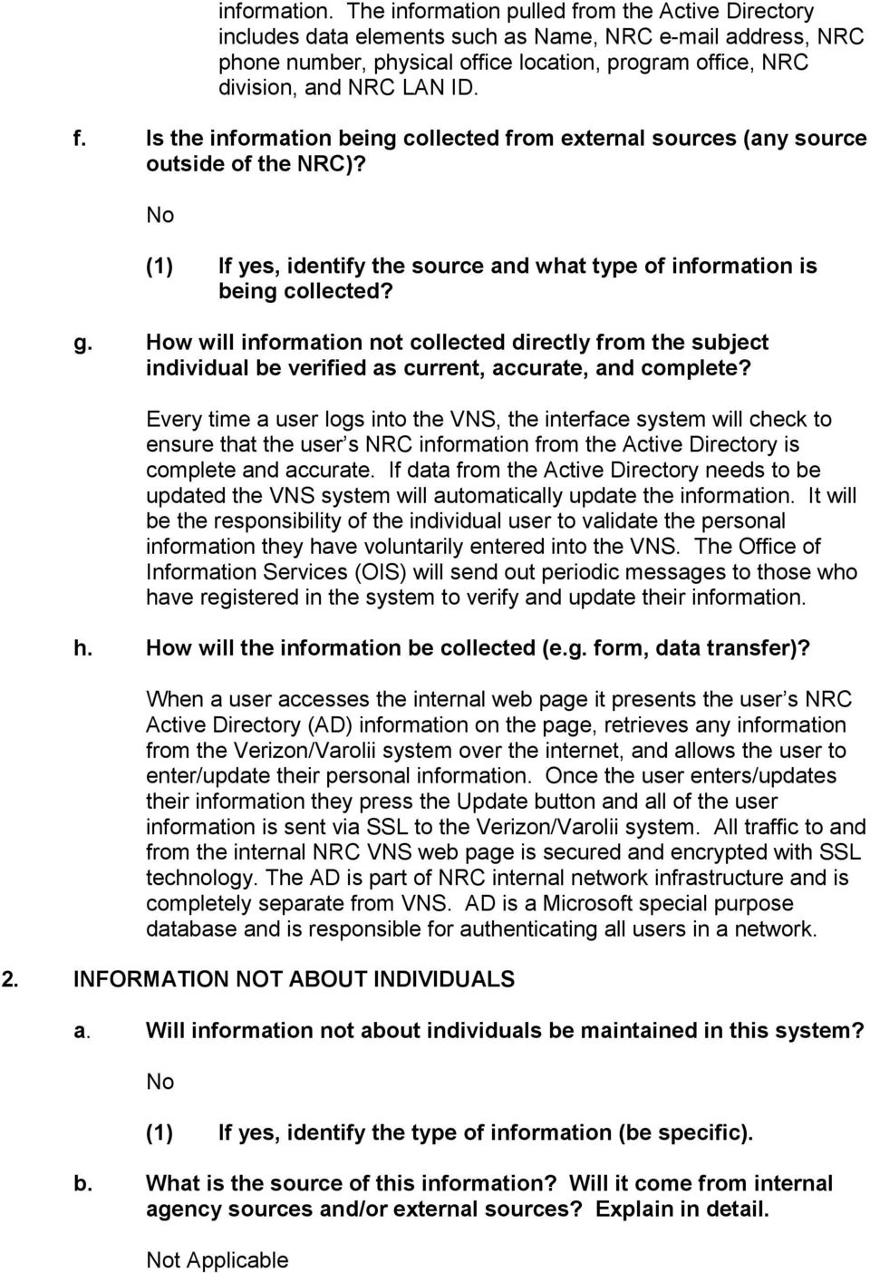 (1) If yes, identify the source and what type of information is being collected? g.