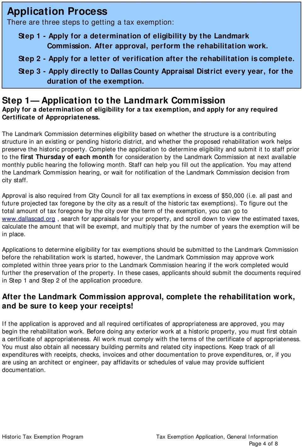 Step 1 Application to the Landmark Commission Apply for a determination of eligibility for a tax exemption, and apply for any required Certificate of Appropriateness.