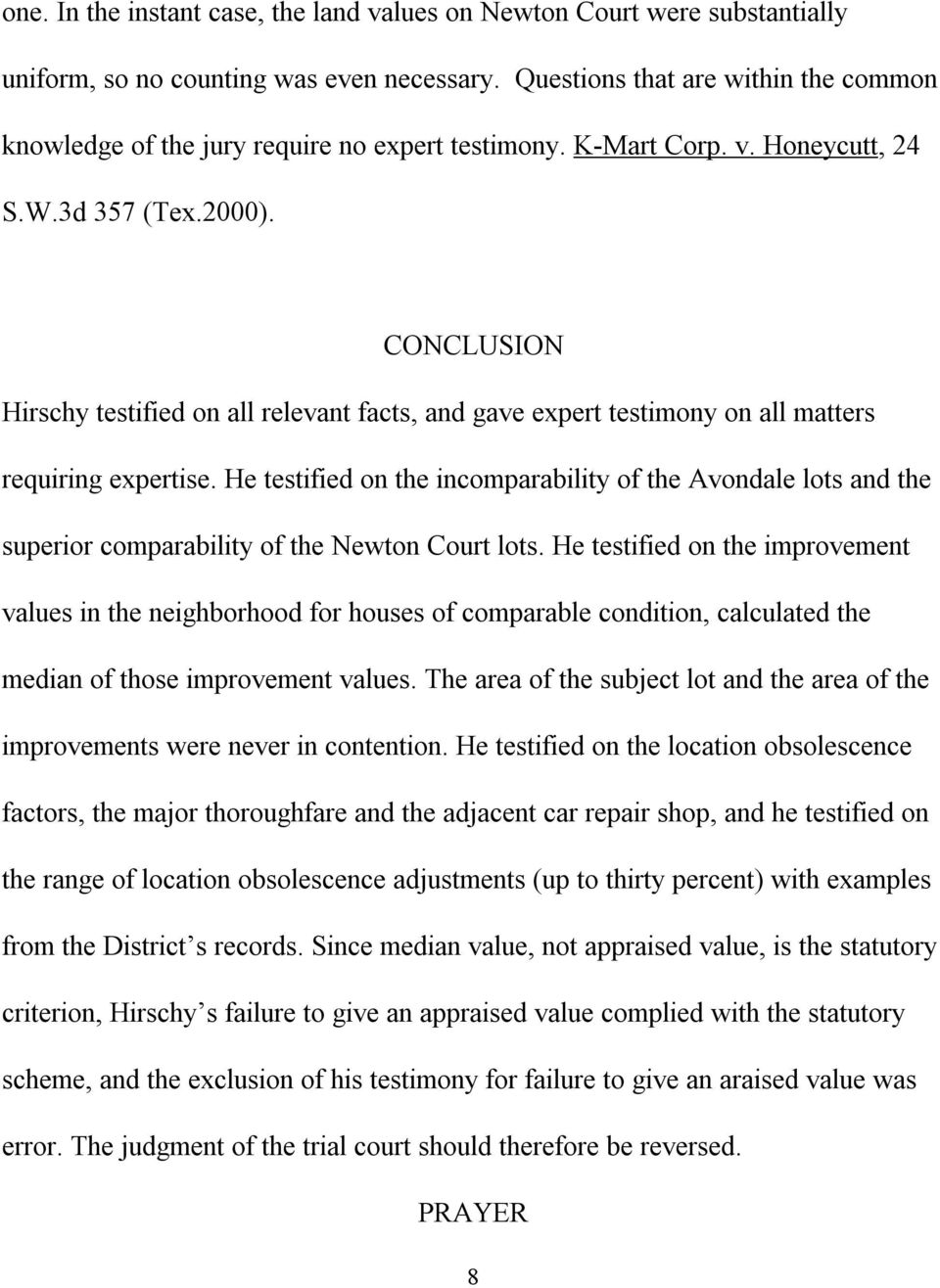 CONCLUSION Hirschy testified on all relevant facts, and gave expert testimony on all matters requiring expertise.