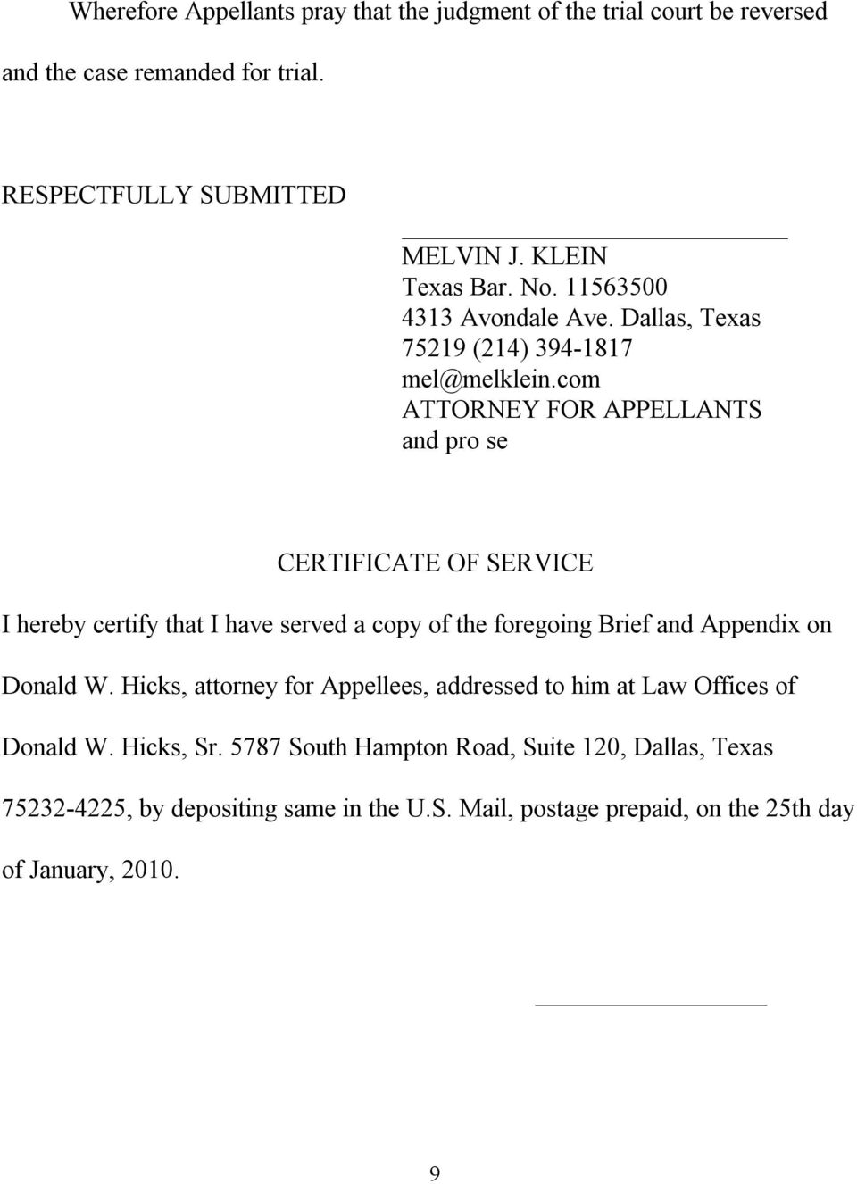 com ATTORNEY FOR APPELLANTS and pro se CERTIFICATE OF SERVICE I hereby certify that I have served a copy of the foregoing Brief and Appendix on Donald W.