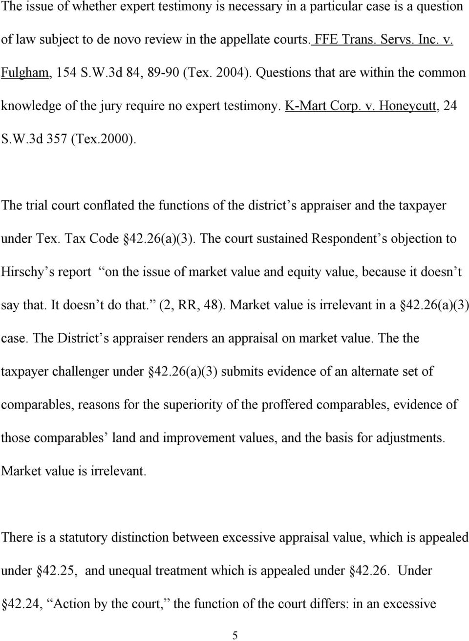 The trial court conflated the functions of the district s appraiser and the taxpayer under Tex. Tax Code 42.26(a)(3).