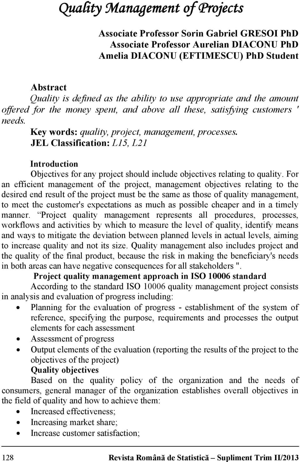 JEL Classification: L15, L21 Introduction Objectives for any project should include objectives relating to quality.