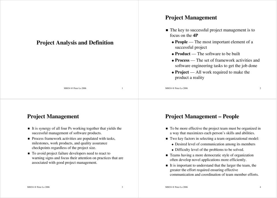 2 Project Management Project Management People It is synergy of all four Ps working together that yields the successful management of software products.
