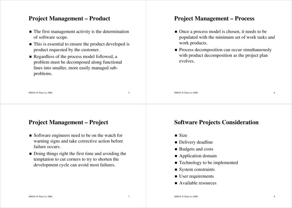 Project Management Process Once a process model is chosen, it needs to be populated with the minimum set of work tasks and work products.