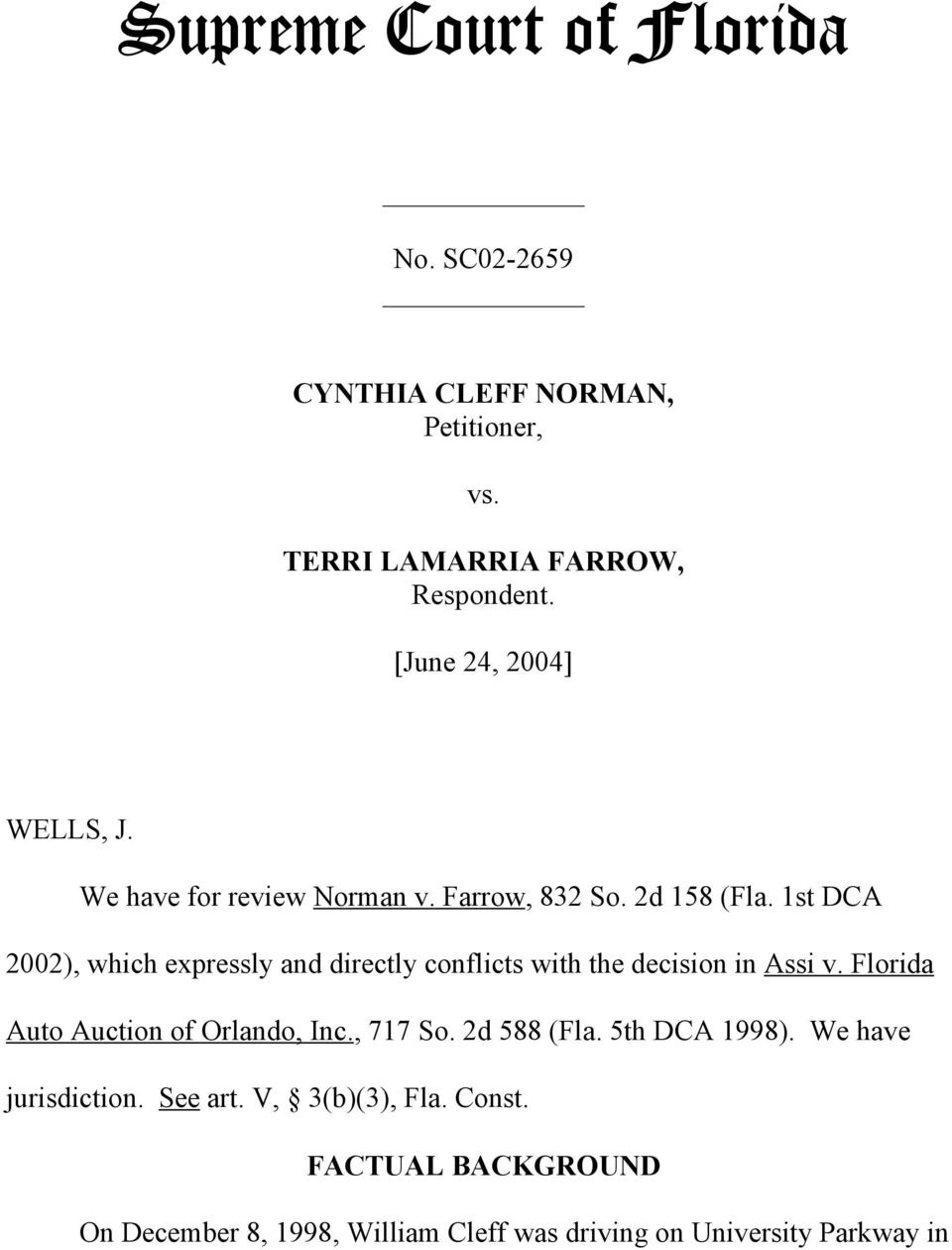 1st DCA 2002), which expressly and directly conflicts with the decision in Assi v. Florida Auto Auction of Orlando, Inc.