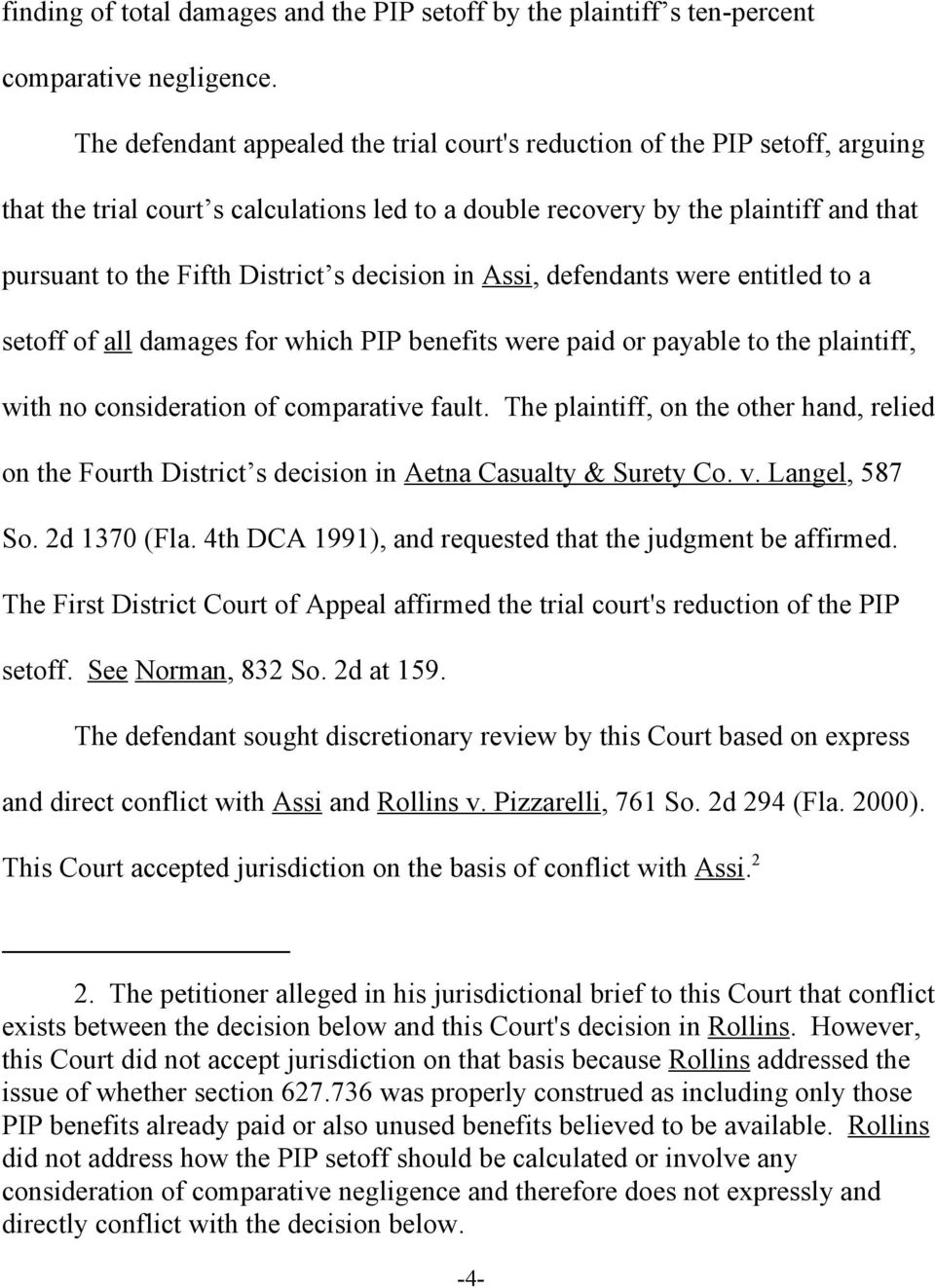 decision in Assi, defendants were entitled to a setoff of all damages for which PIP benefits were paid or payable to the plaintiff, with no consideration of comparative fault.