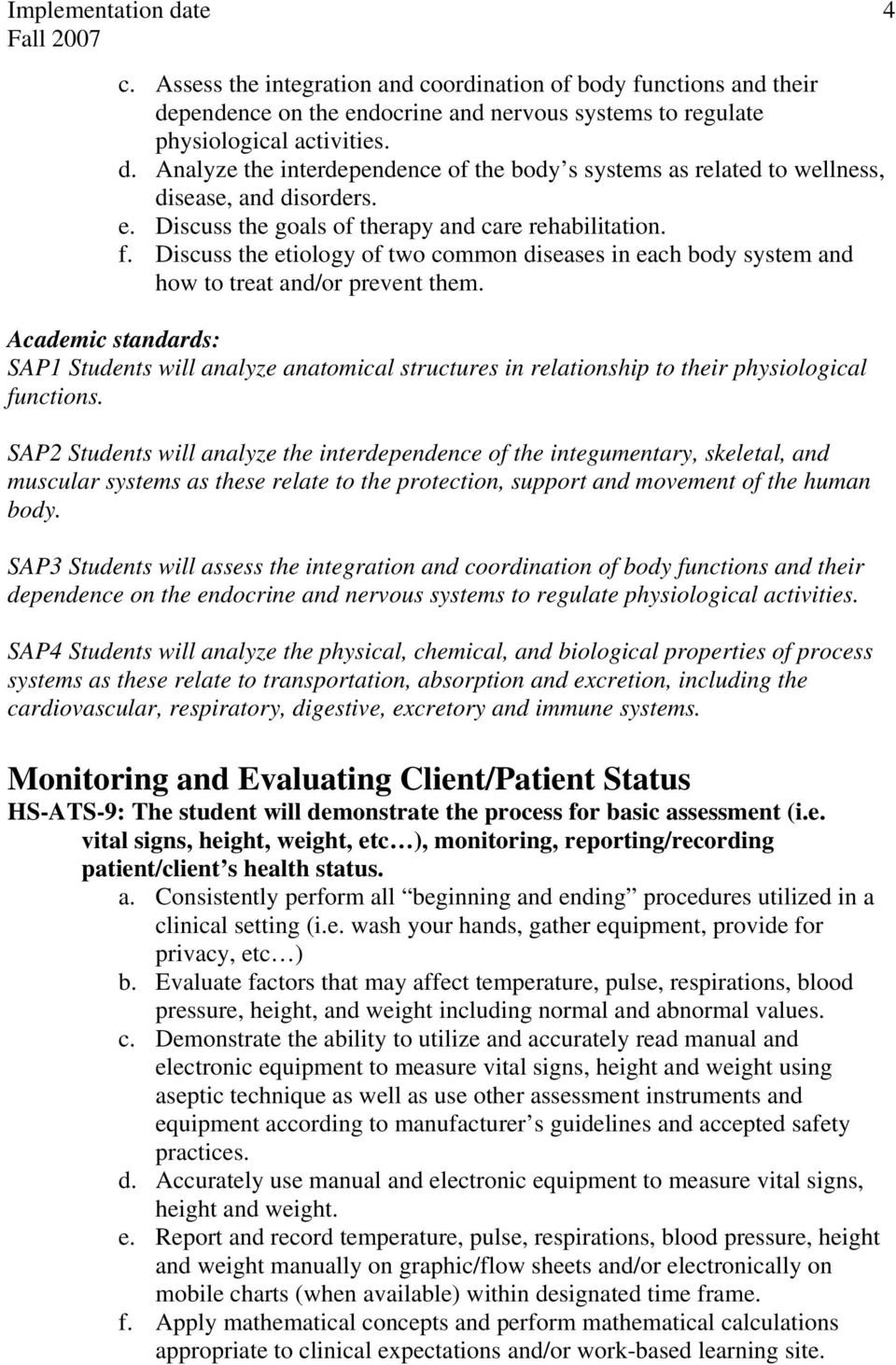 Academic standards: SAP1 Students will analyze anatomical structures in relationship to their physiological functions.