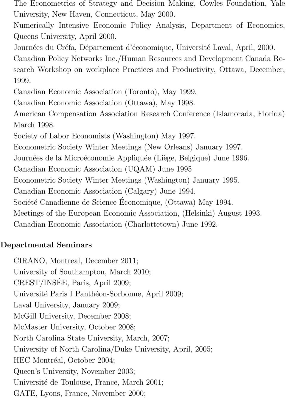 Canadian Policy Networks Inc./Human Resources and Development Canada Research Workshop on workplace Practices and Productivity, Ottawa, December, 1999.