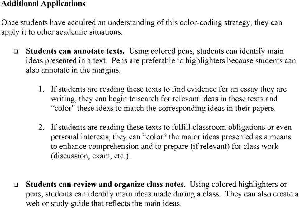 If students are reading these texts to find evidence for an essay they are writing, they can begin to search for relevant ideas in these texts and color these ideas to match the corresponding ideas