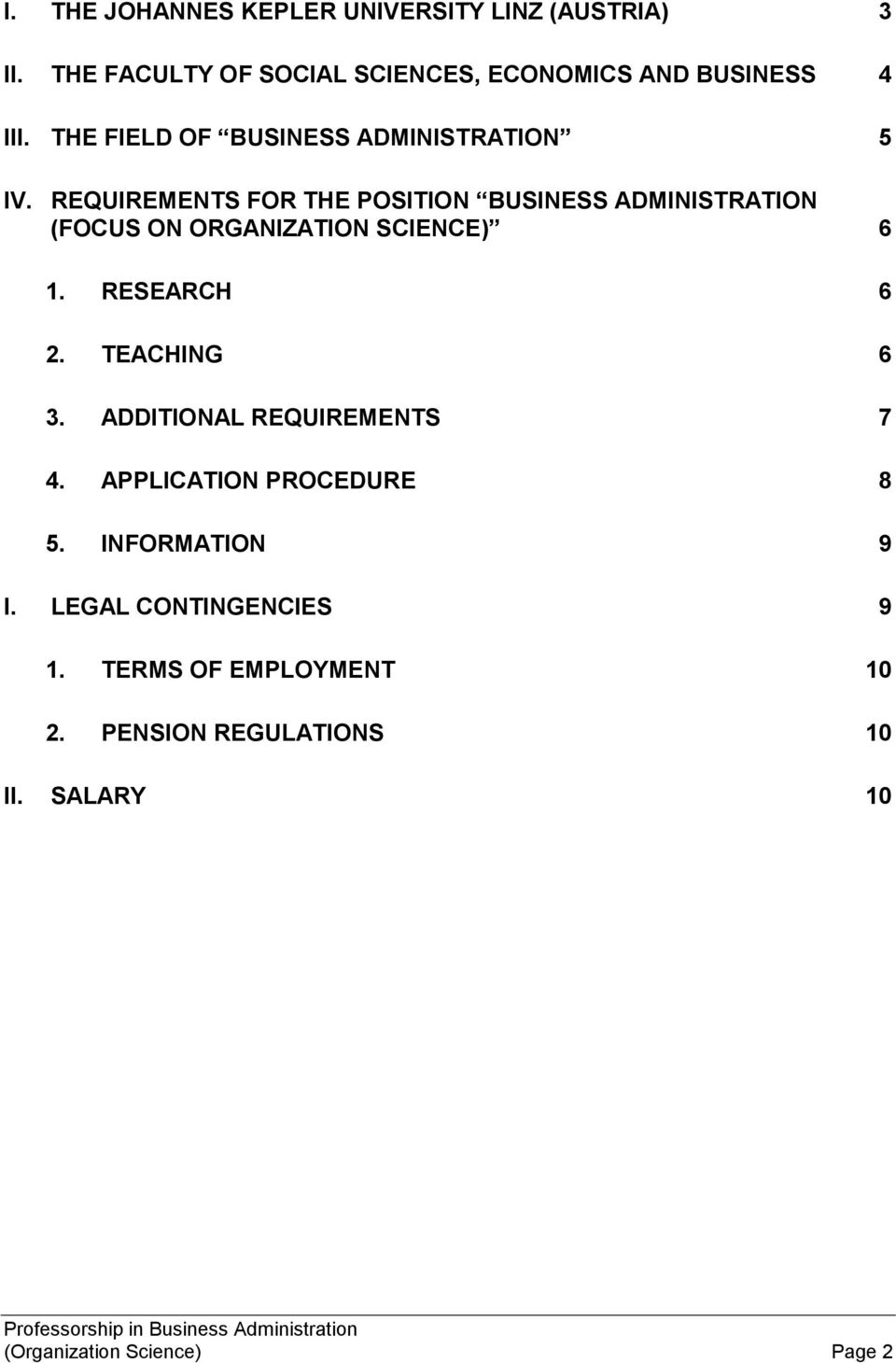 REQUIREMENTS FOR THE POSITION BUSINESS ADMINISTRATION (FOCUS ON ORGANIZATION SCIENCE) 6 1. RESEARCH 6 2. TEACHING 6 3.