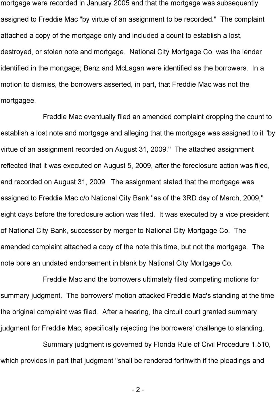 was the lender identified in the mortgage; Benz and McLagan were identified as the borrowers. In a motion to dismiss, the borrowers asserted, in part, that Freddie Mac was not the mortgagee.