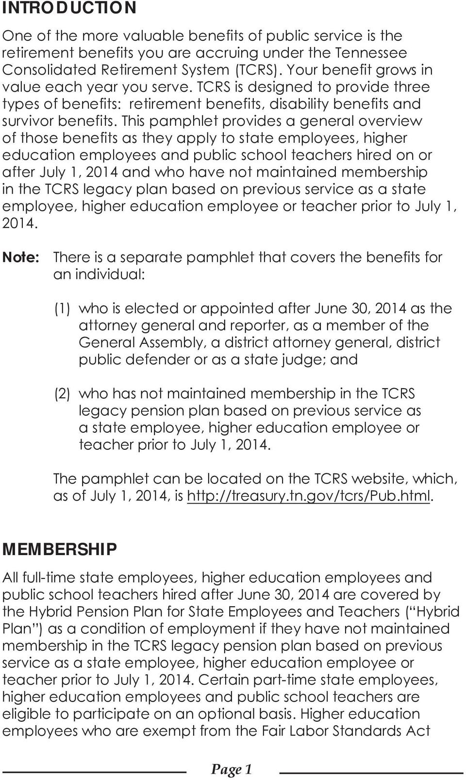 This pamphlet provides a general overview of those benefits as they apply to state employees, higher education employees and public school teachers hired on or after July 1, 2014 and who have not