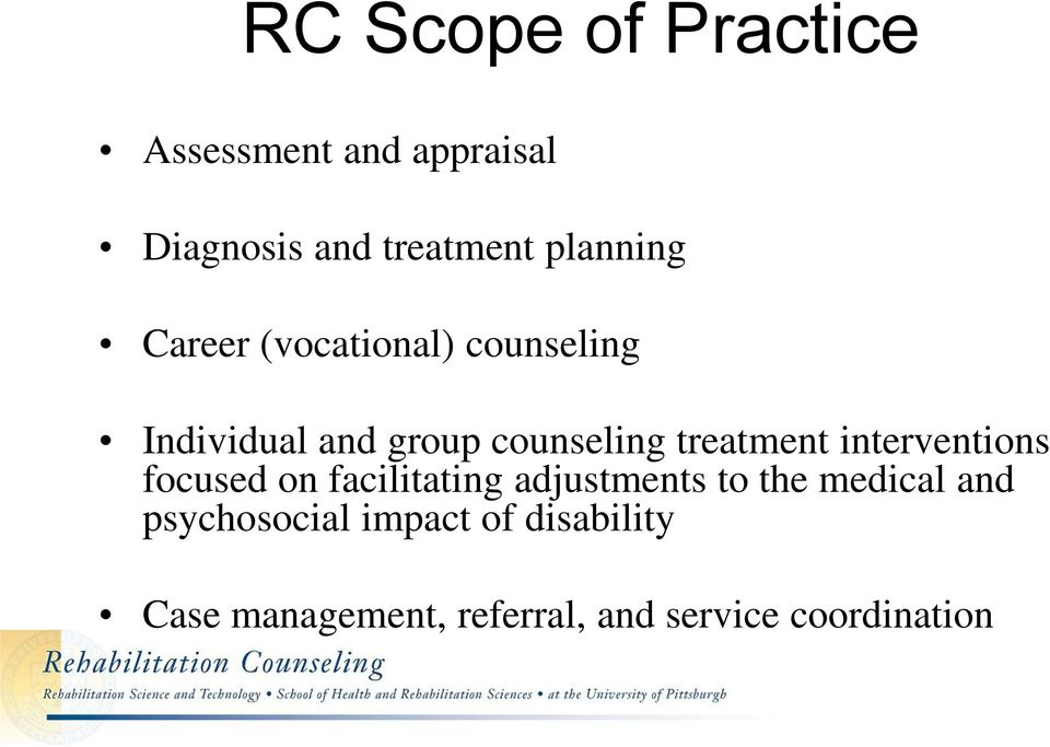 treatment interventions focused on facilitating adjustments to the medical