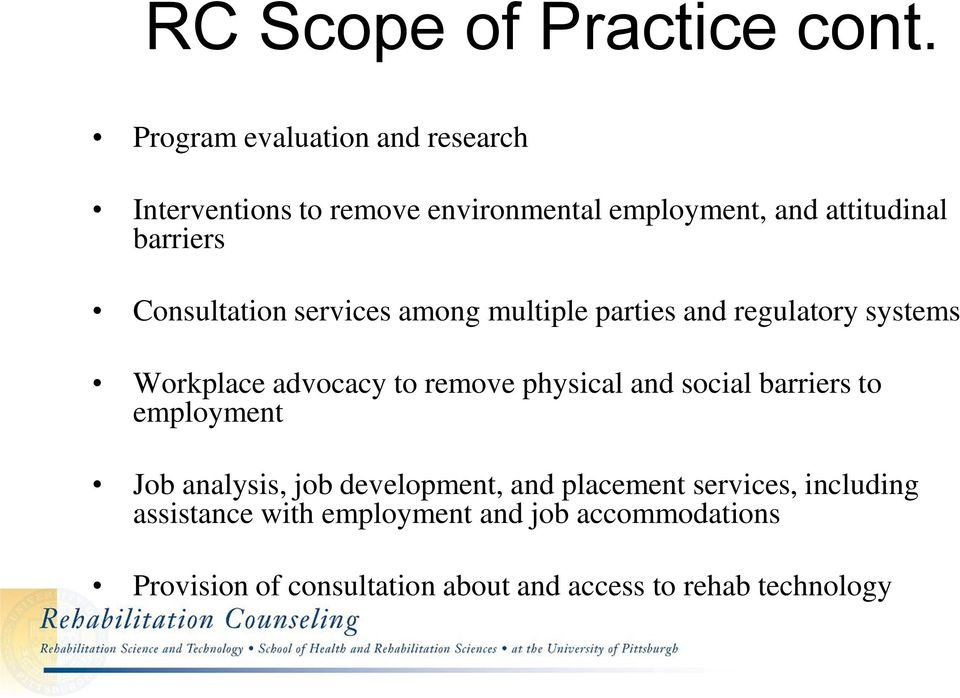 Consultation services among multiple parties and regulatory systems Workplace advocacy to remove physical and