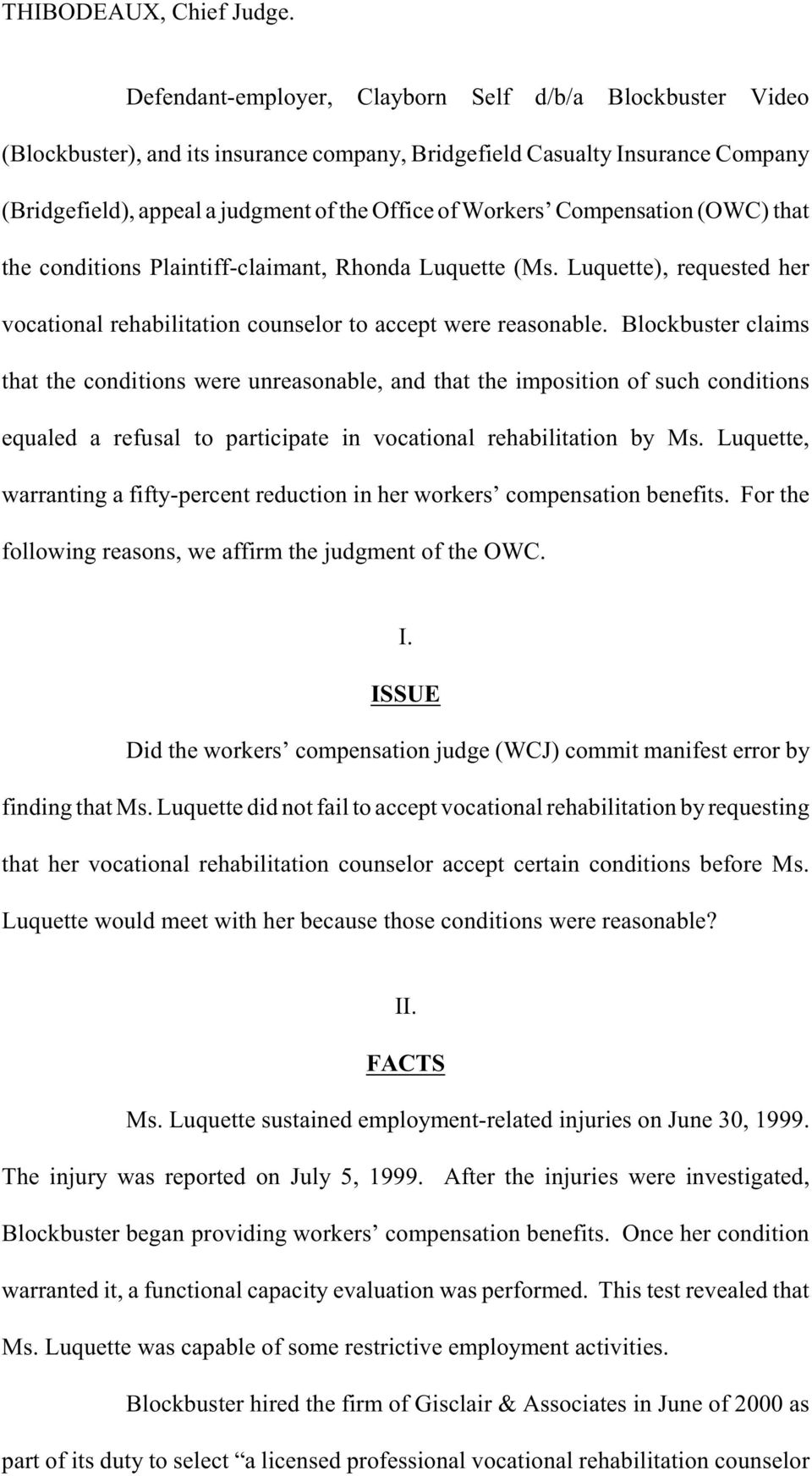 Compensation (OWC) that the conditions Plaintiff-claimant, Rhonda Luquette (Ms. Luquette), requested her vocational rehabilitation counselor to accept were reasonable.