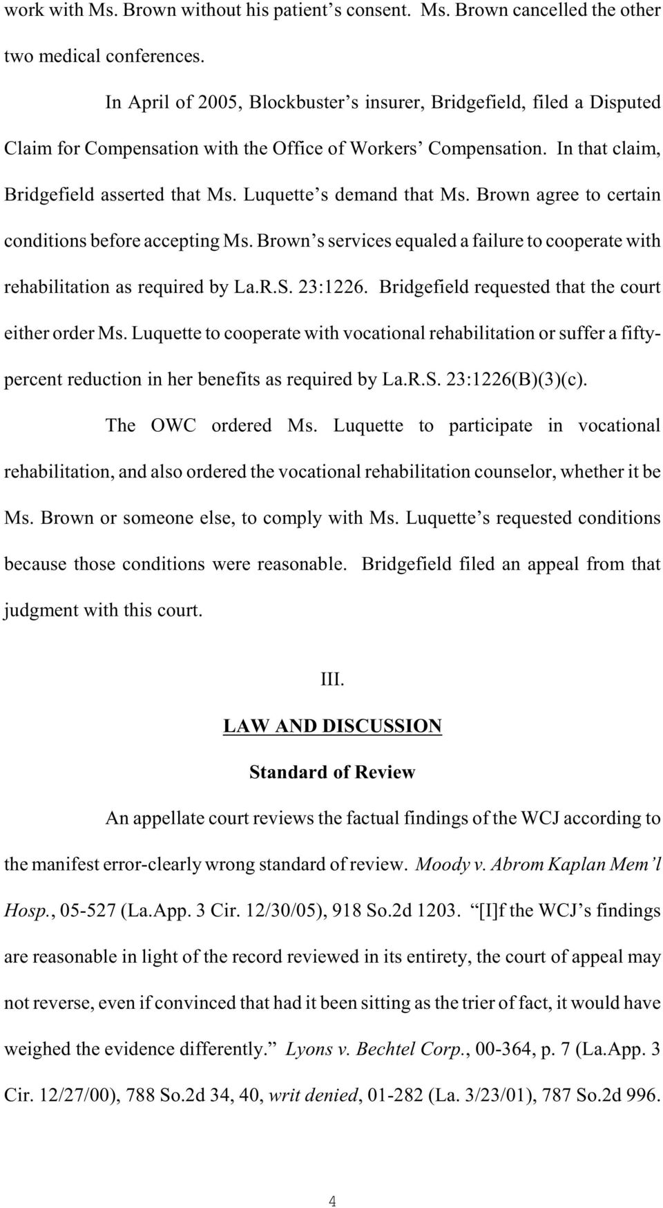 Luquette s demand that Ms. Brown agree to certain conditions before accepting Ms. Brown s services equaled a failure to cooperate with rehabilitation as required by La.R.S. 23:1226.