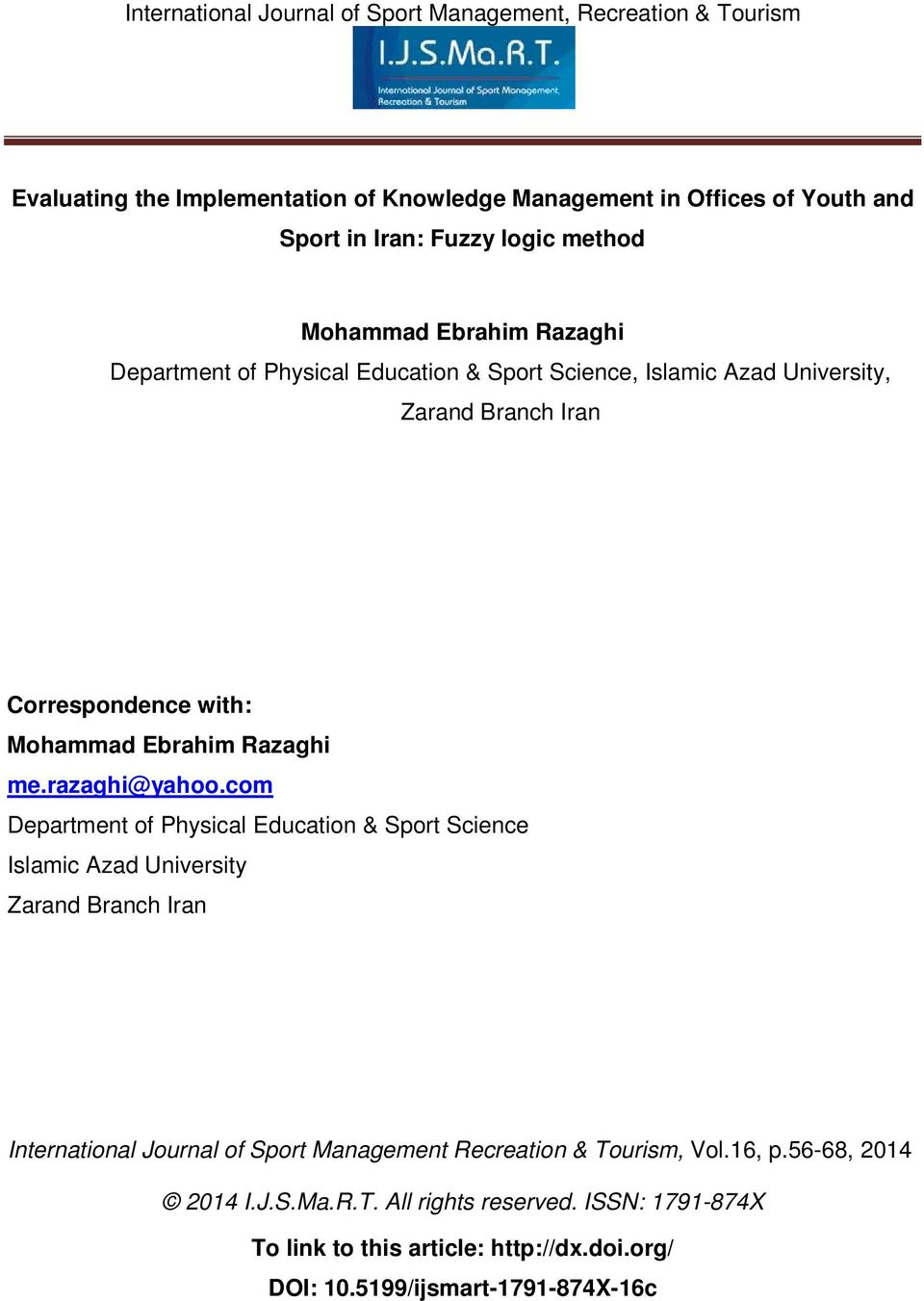 com Department of Physical Education & Sport Science Islamic Azad University Zarand Branch Iran International Journal of Sport Management Recreation &
