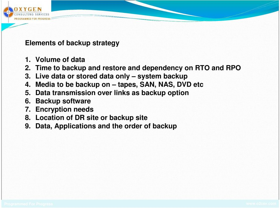 Live data or stored data only system backup 4.