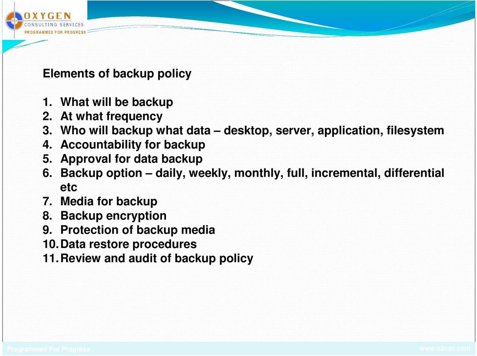 Approval for data backup 6.