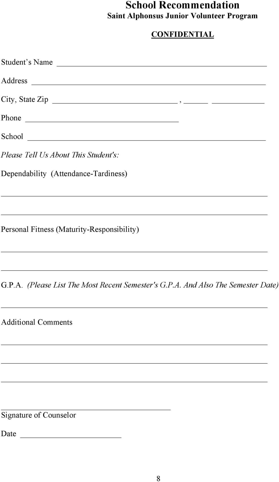 (Attendance-Tardiness) Personal Fitness (Maturity-Responsibility) G.P.A. (Please List The Most Recent Semester's G.