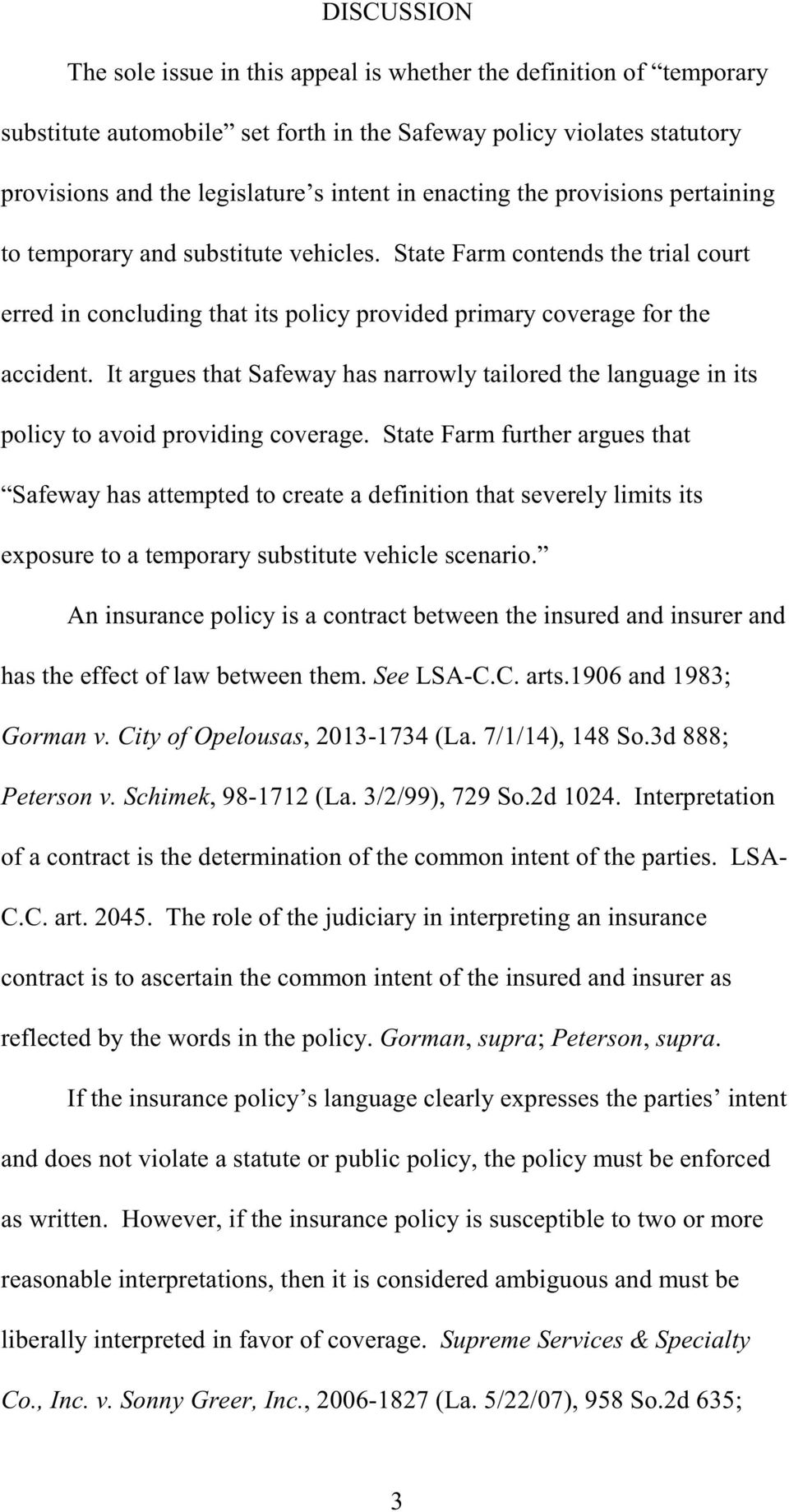 It argues that Safeway has narrowly tailored the language in its policy to avoid providing coverage.