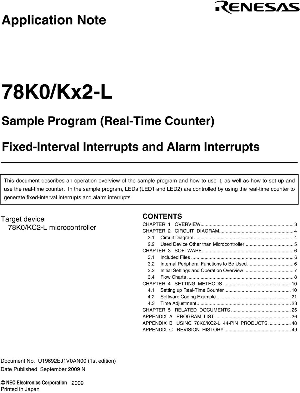In the sample program, LEDs (LED1 and LED2) are controlled by using the real-time counter to generate fixed-interval interrupts and alarm interrupts.