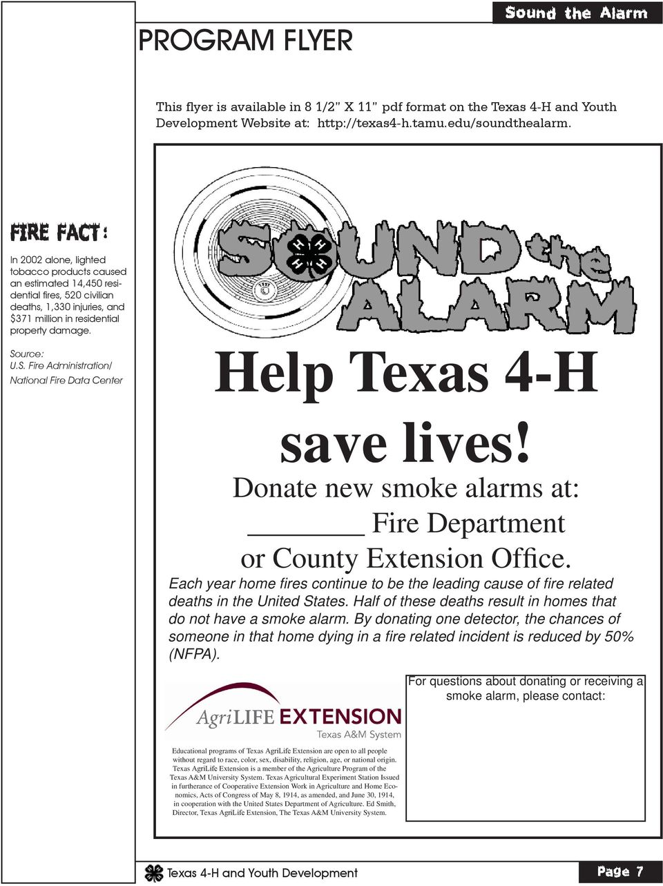 / National Fire Data Center Help Texas 4-H save lives! Donate new smoke alarms at: Fire Department or County Extension Office.