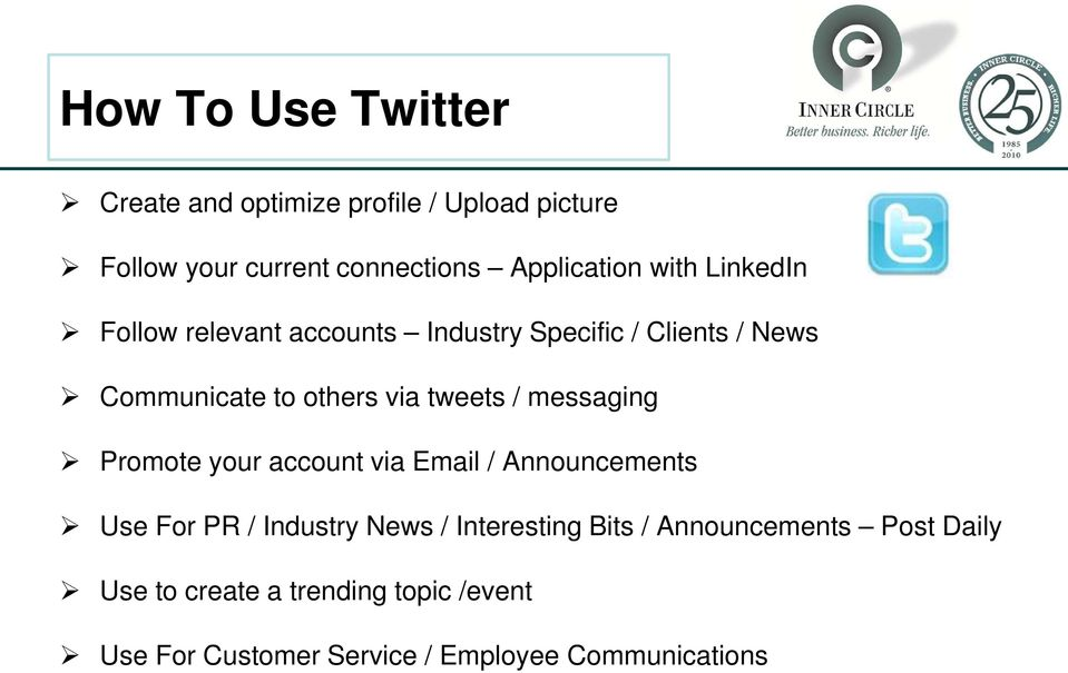 messaging Promote your account via Email / Announcements Use For PR / Industry News / Interesting Bits /