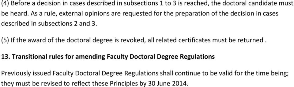 (5) If the award of the doctoral degree is revoked, all related certificates must be returned. 13.