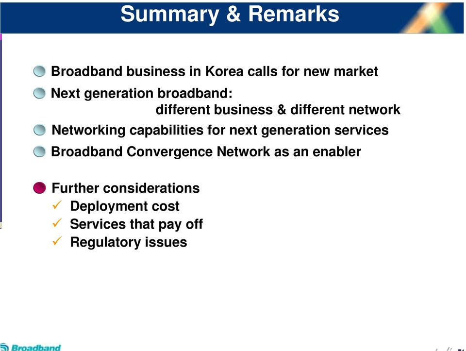capabilities for next generation services Broadband Convergence Network as